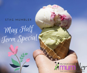 STAG MUMbler May Half Term Holiday Special